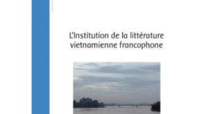 Ouvrage : L'institution de la littérature vietnamienne francophone